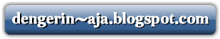 tombol dengerin-aja.blogspot.com